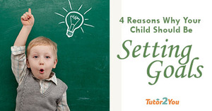 benefits of setting an accurate goal for your child | Tutor2You