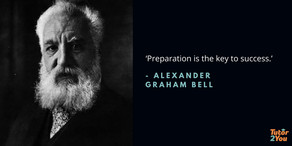 Preparation is the key to success - Alexander Graham Bell | 7 habits of successful students | Tutor2you
