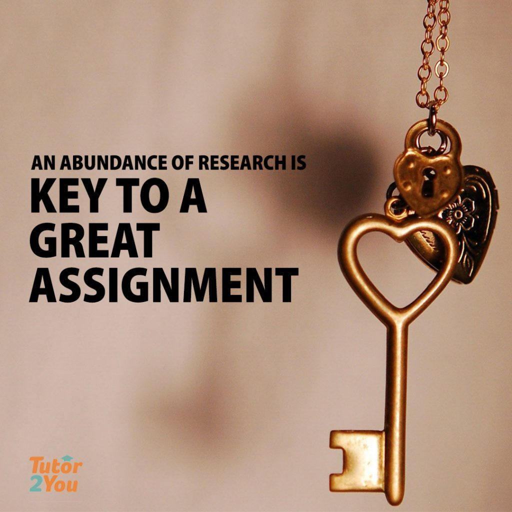 An abundance of research is key to a great assignment | Tutor2You