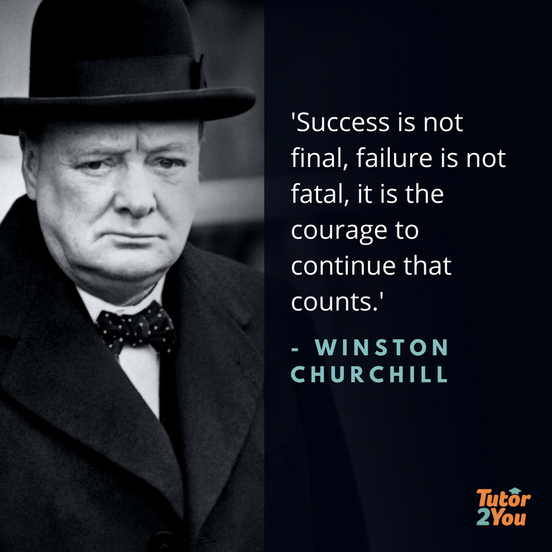 Success is not final, failure is not fatal, it is the courage to continue that counts - Winston Churchill | 7 habits of successful students | Tutor2you