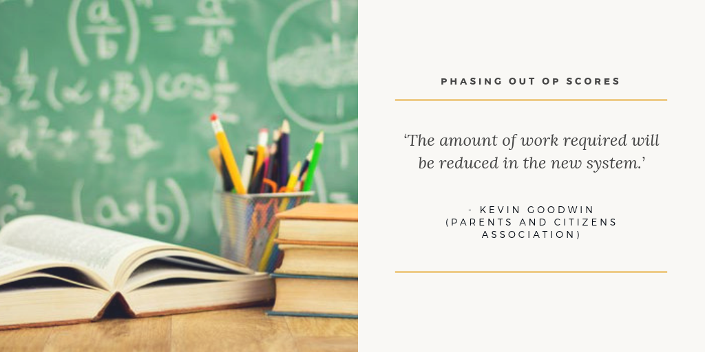 phasing out OP scores - Kevin Goodwin the Parents and Citizens Association spokesperson said | Tutor2you