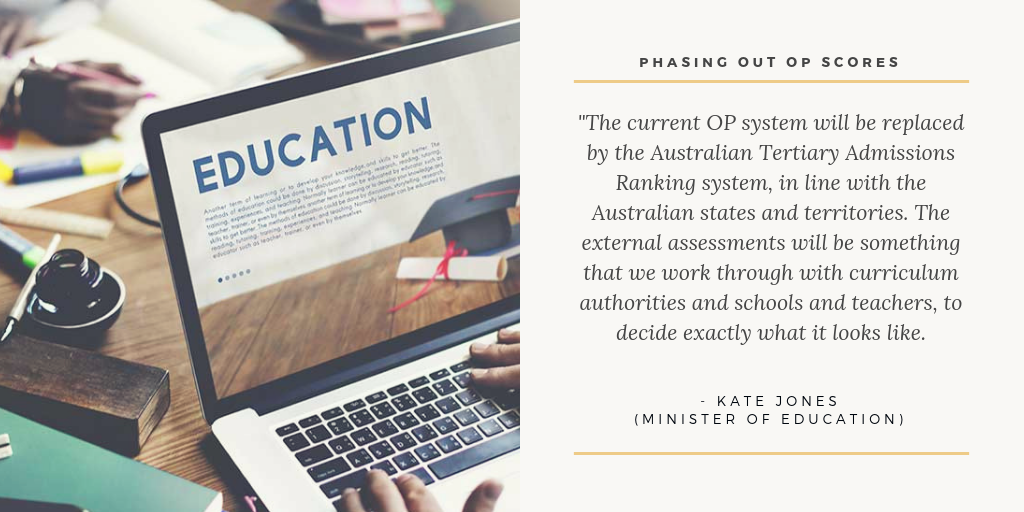 phasing out OP scores - Kate Jones minister of Education says | Tutor2you