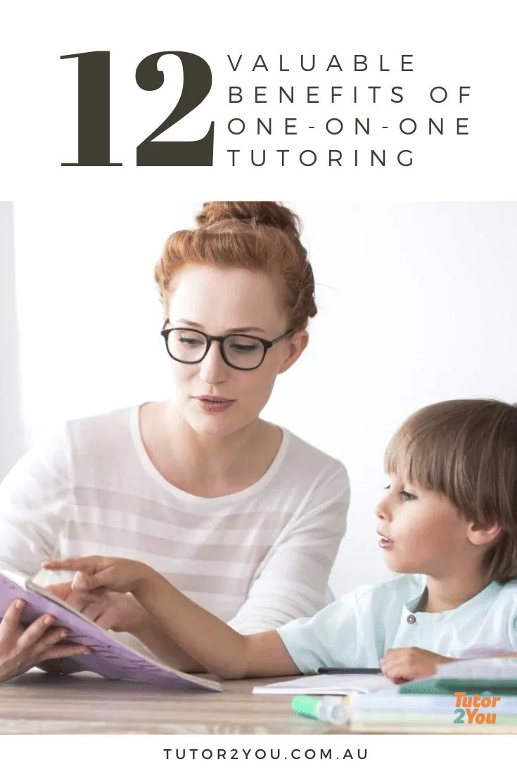 12 valuable benefits of tone-on-one tutoring - tutor2you