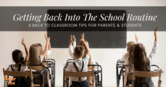 getting back into the school routine - back to classroom tips