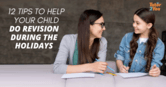 tips to help your child do revisions during the holiday