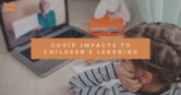 COVID Impacts To Children's Learning