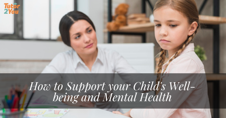 How to support your child's well-being and mental health - tutor2you